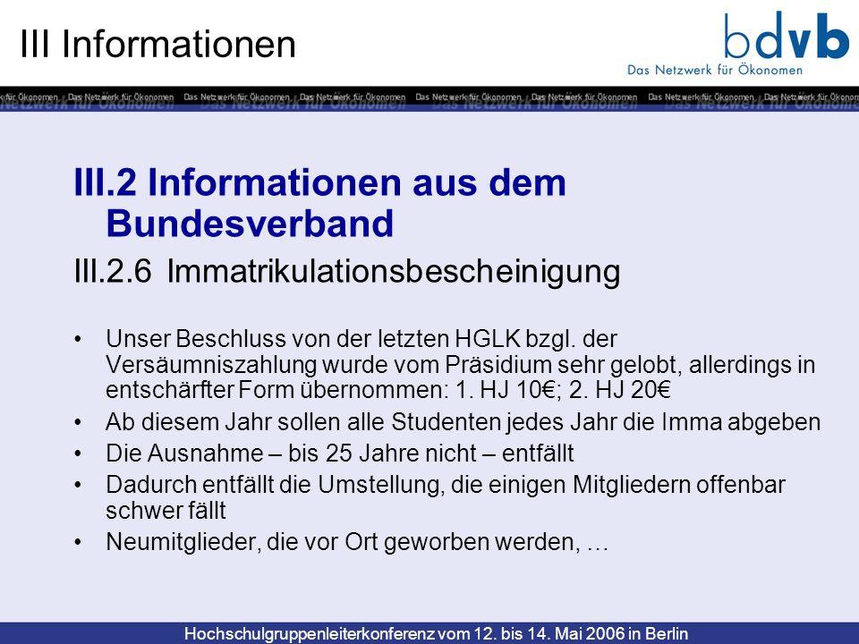 Hochschulgruppenleiterkonferenz vom 12. bis 14. Mai 2006 in Berlin III Informationen III.2 Informationen aus dem Bundesverband III.2.6 Immatrikulation