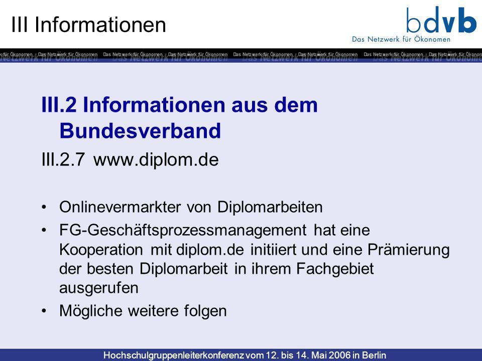 Hochschulgruppenleiterkonferenz vom 12. bis 14. Mai 2006 in Berlin III Informationen III.2 Informationen aus dem Bundesverband III.2.7 www.diplom.de O