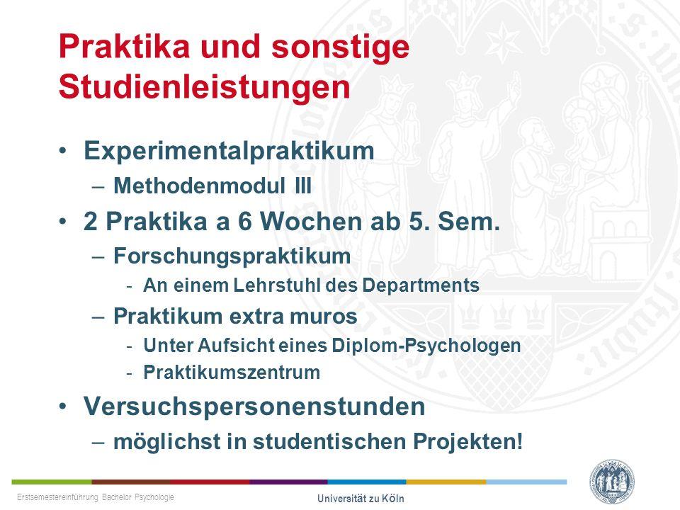 Erstsemestereinführung Bachelor Psychologie Universität zu Köln Praktika und sonstige Studienleistungen Experimentalpraktikum –Methodenmodul III 2 Pra