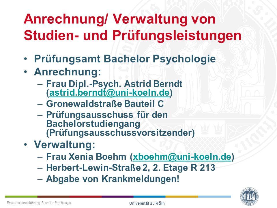Erstsemestereinführung Bachelor Psychologie Universität zu Köln Anrechnung/ Verwaltung von Studien- und Prüfungsleistungen Prüfungsamt Bachelor Psycho