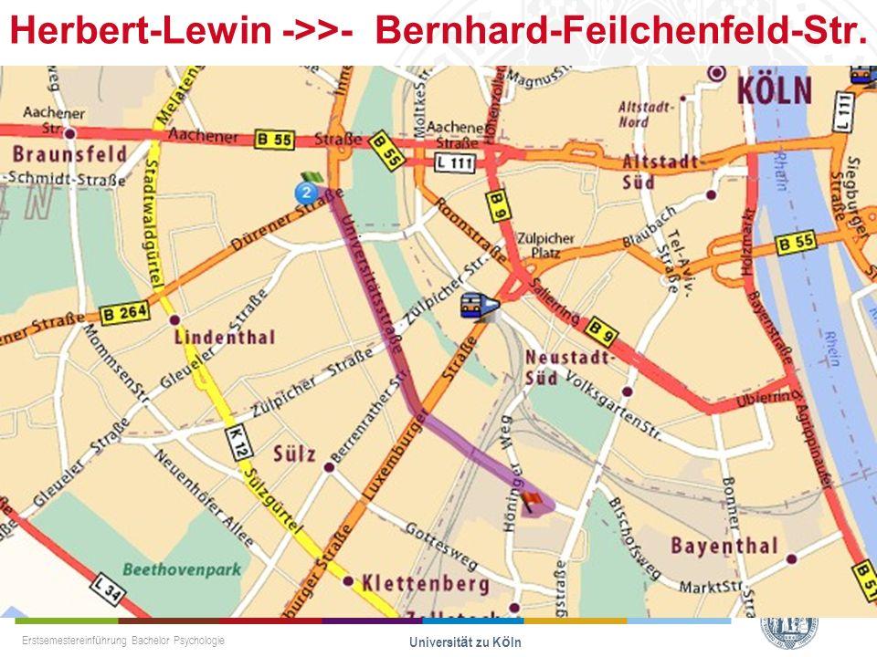Erstsemestereinführung Bachelor Psychologie Universität zu Köln Herbert-Lewin ->>- Bernhard-Feilchenfeld-Str.