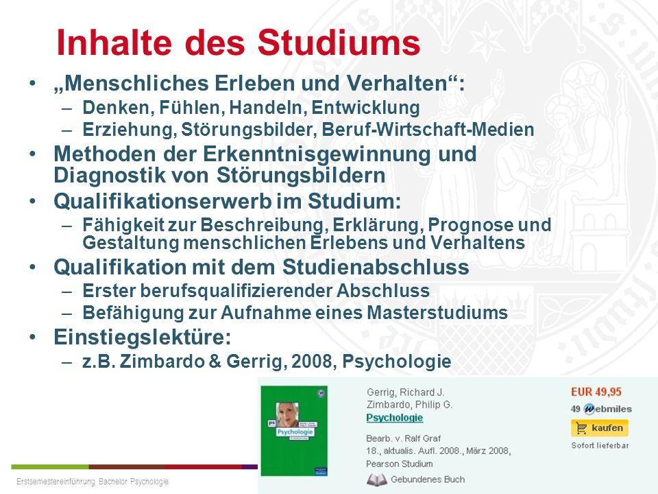 Erstsemestereinführung Bachelor Psychologie Universität zu Köln Inhalte des Studiums Menschliches Erleben und Verhalten: –Denken, Fühlen, Handeln, Ent