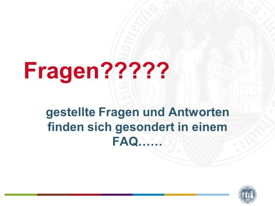 Fragen????? gestellte Fragen und Antworten finden sich gesondert in einem FAQ……