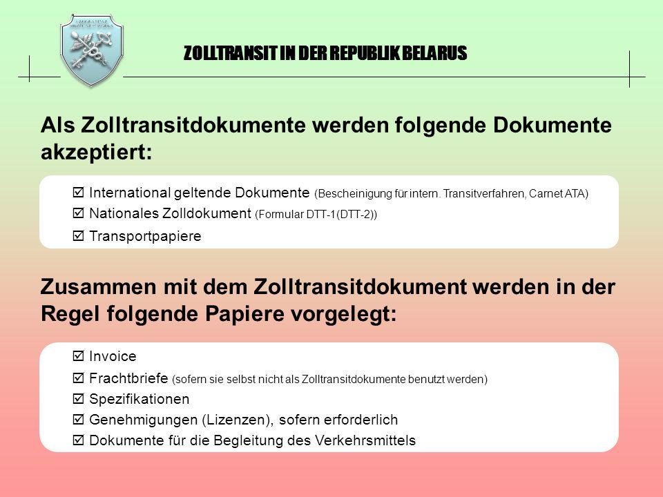 ZOLLTRANSIT IN DER REPUBLIK BELARUS International geltende Dokumente (Bescheinigung für intern. Transitverfahren, Carnet АТА) Nationales Zolldokument