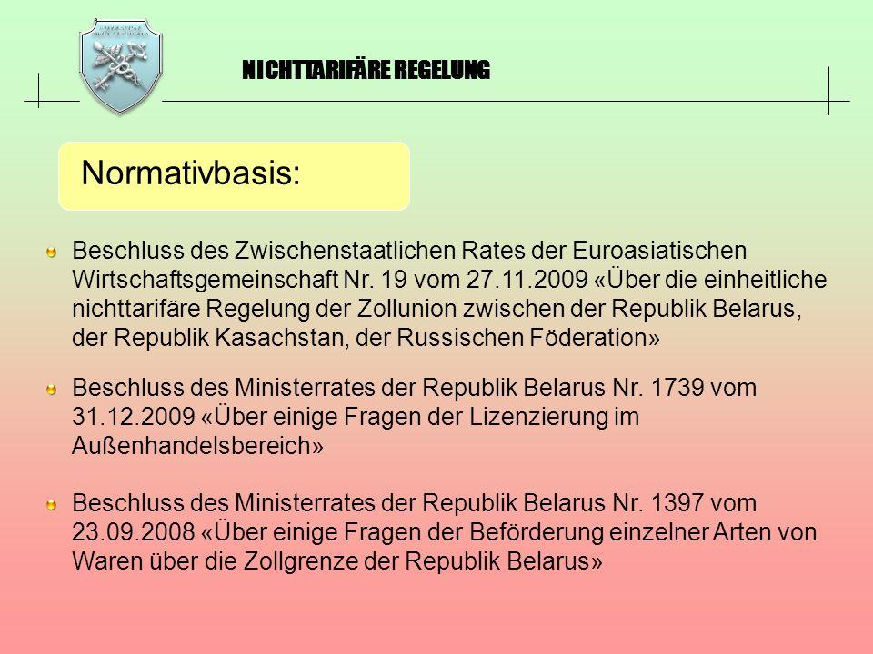 NICHTTARIFÄRE REGELUNG Beschluss des Zwischenstaatlichen Rates der Euroasiatischen Wirtschaftsgemeinschaft Nr. 19 vom 27.11.2009 «Über die einheitlich