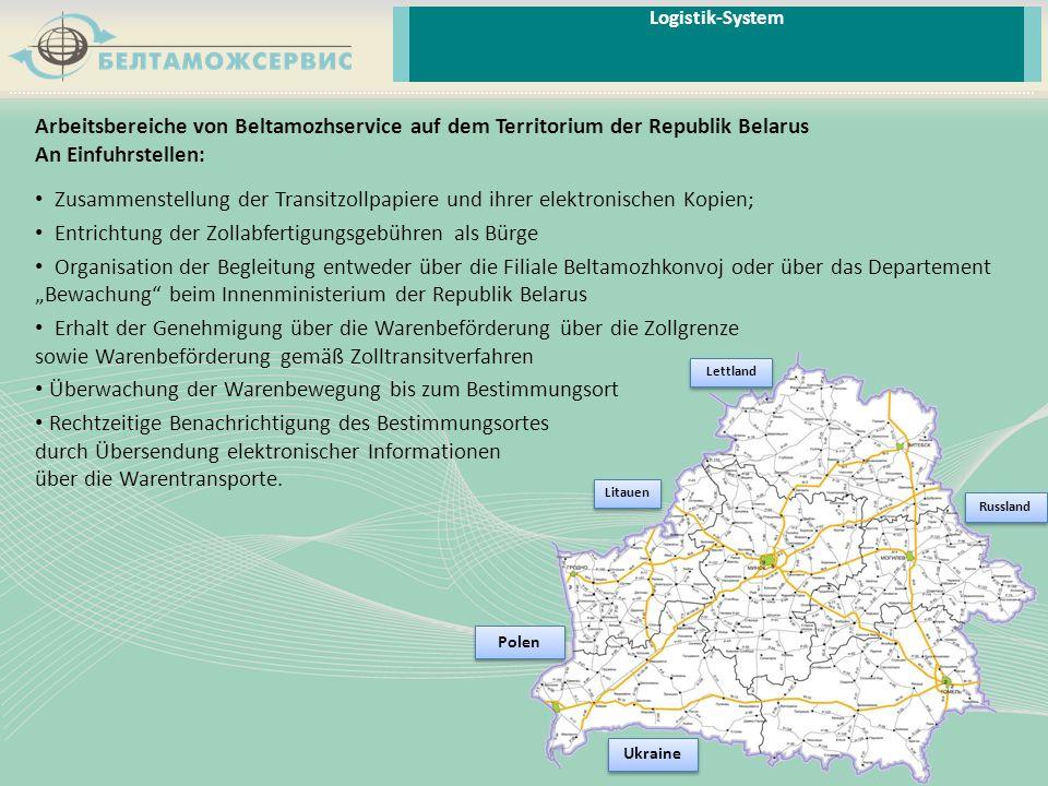 Arbeitsbereiche von Beltamozhservice auf dem Territorium der Republik Belarus An Einfuhrstellen: Zusammenstellung der Transitzollpapiere und ihrer ele