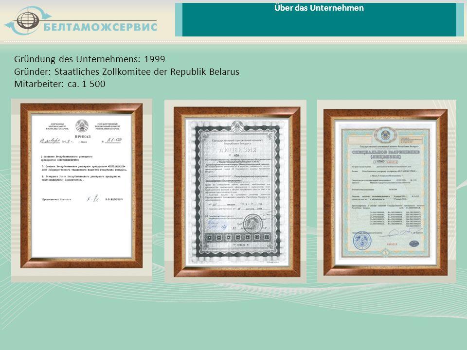 Gründung des Unternehmens: 1999 Gründer: Staatliches Zollkomitee der Republik Belarus Mitarbeiter: ca. 1 500 Über das Unternehmen