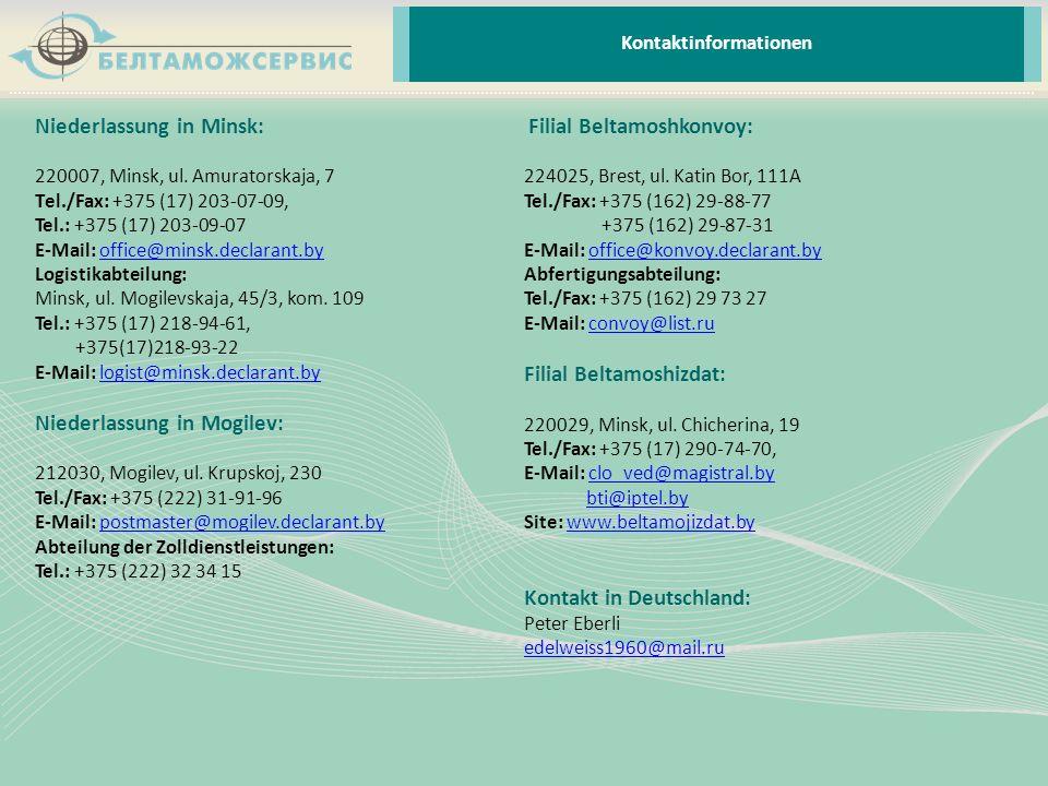 Niederlassung in Minsk: 220007, Minsk, ul. Amuratorskaja, 7 Tеl./Fax: +375 (17) 203-07-09, Tel.: +375 (17) 203-09-07 E-Mail: office@minsk.declarant.by