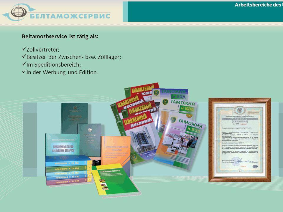 Beltamozhservice ist tätig als: Zollvertreter; Besitzer der Zwischen- bzw. Zolllager; Im Speditionsbereich; In der Werbung und Edition. Arbeitsbereich