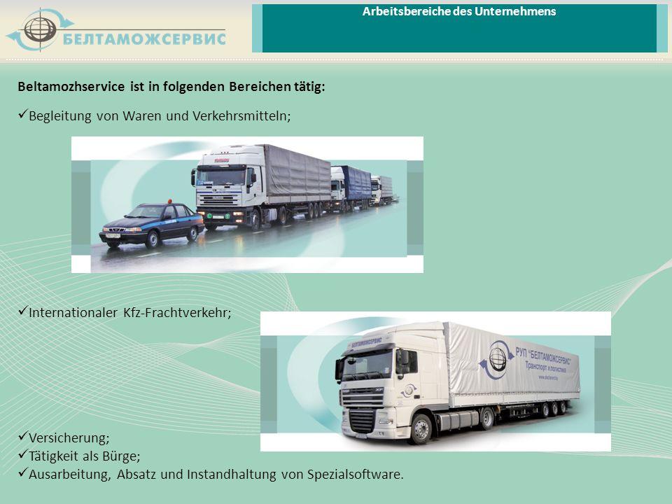 Beltamozhservice ist in folgenden Bereichen tätig: Begleitung von Waren und Verkehrsmitteln; Internationaler Kfz-Frachtverkehr; Versicherung; Tätigkei
