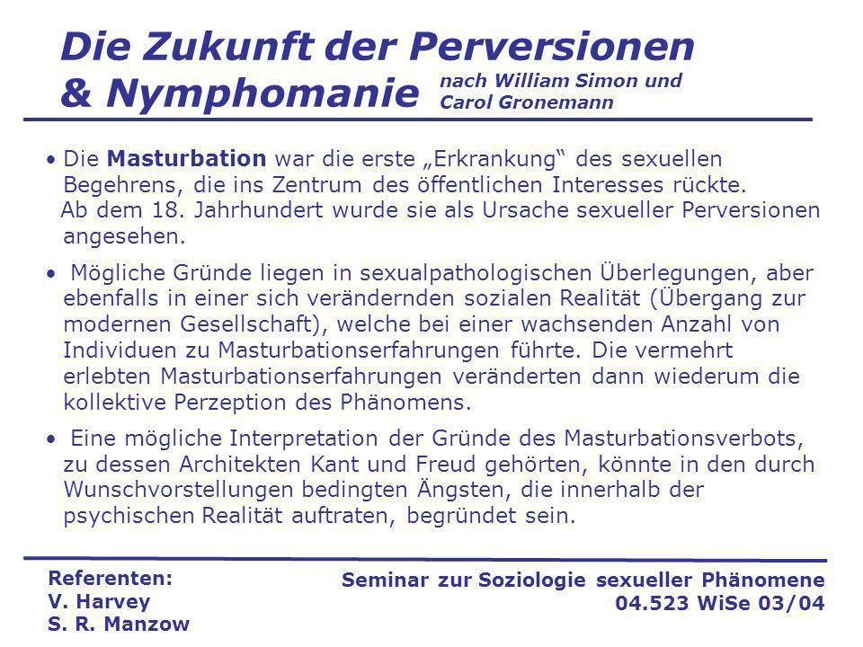Die Zukunft der Perversionen & Nymphomanie Referenten: V.