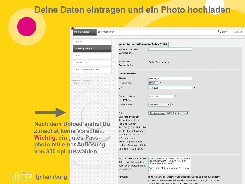 Deine Daten eintragen und ein Photo hochladen Nach dem Upload siehst Du zunächst keine Vorschau.