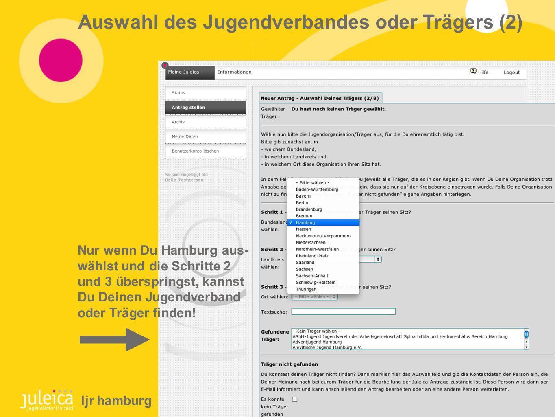 Auswahl des Jugendverbandes oder Trägers (2) Nur wenn Du Hamburg aus- wählst und die Schritte 2 und 3 überspringst, kannst Du Deinen Jugendverband oder Träger finden.