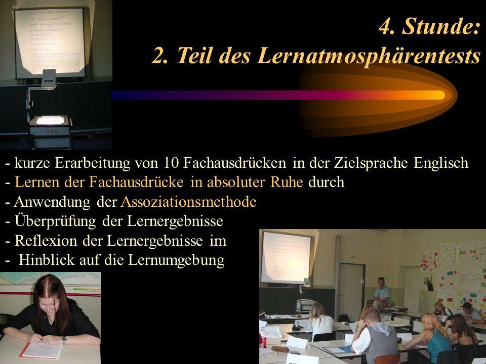 4. Stunde: 2. Teil des Lernatmosphärentests - kurze Erarbeitung von 10 Fachausdrücken in der Zielsprache Englisch - Lernen der Fachausdrücke in absolu