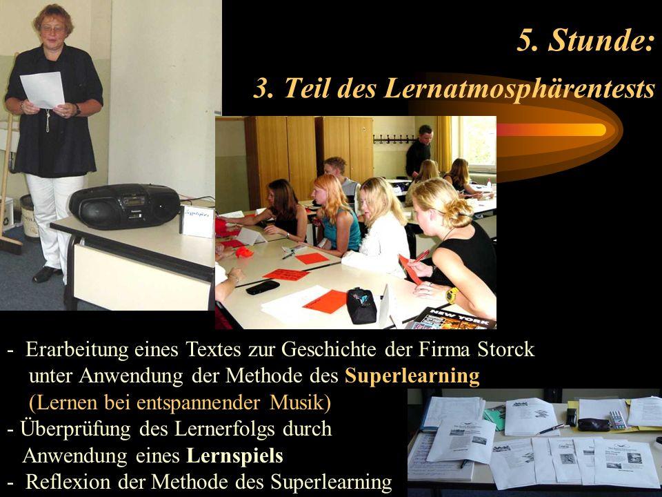 - Erarbeitung eines Textes zur Geschichte der Firma Storck unter Anwendung der Methode des Superlearning (Lernen bei entspannender Musik) - Überprüfun