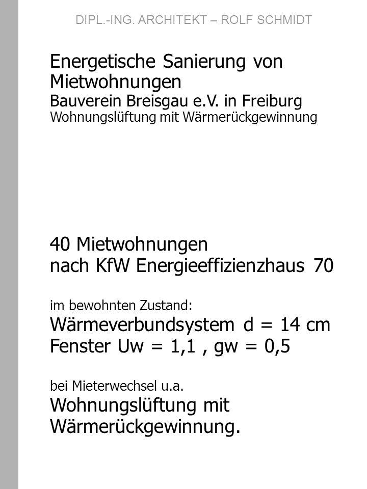 Energetische Sanierung von Mietwohnungen Bauverein Breisgau e.V. in Freiburg Wohnungslüftung mit Wärmerückgewinnung 40 Mietwohnungen nach KfW Energiee