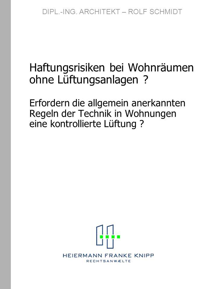 DIN 1946 – 6 Lüftungsstufen Reduzierte Lüftung zeitweise Anwesenheit des Nutzers weitgehend nutzunabhängig Nennlüftung bei Anwesenheit des Nutzers Intensivlüftung bei Anwesenheit des Nutzers DIPL.-ING.