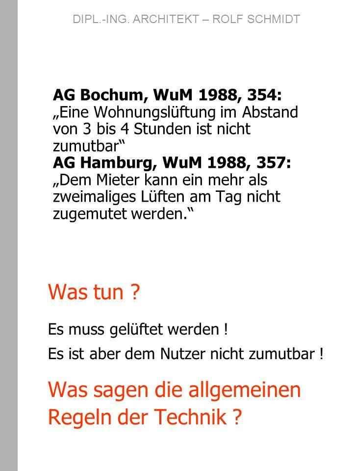 AG Bochum, WuM 1988, 354: Eine Wohnungslüftung im Abstand von 3 bis 4 Stunden ist nicht zumutbar AG Hamburg, WuM 1988, 357: Dem Mieter kann ein mehr a