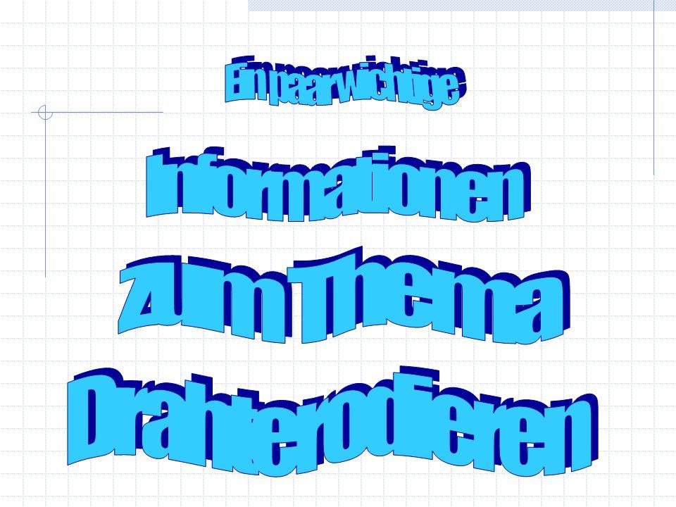 Gruppe 5 Zeichnung der Grundplatte Zeichnung der Seitenführung und des Auflagebleches Die Fertigung der Durchbrüche mittels Drahterodieren