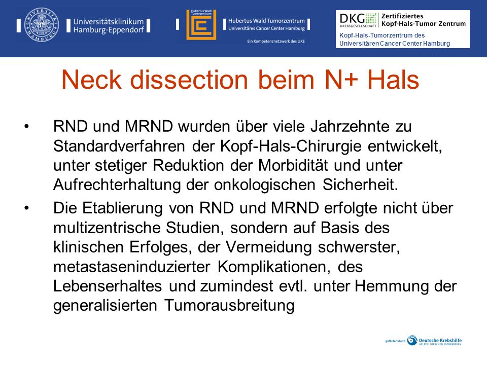 Kopf-Hals-Tumorzentrum des Universitären Cancer Center Hamburg RND und MRND wurden über viele Jahrzehnte zu Standardverfahren der Kopf-Hals-Chirurgie