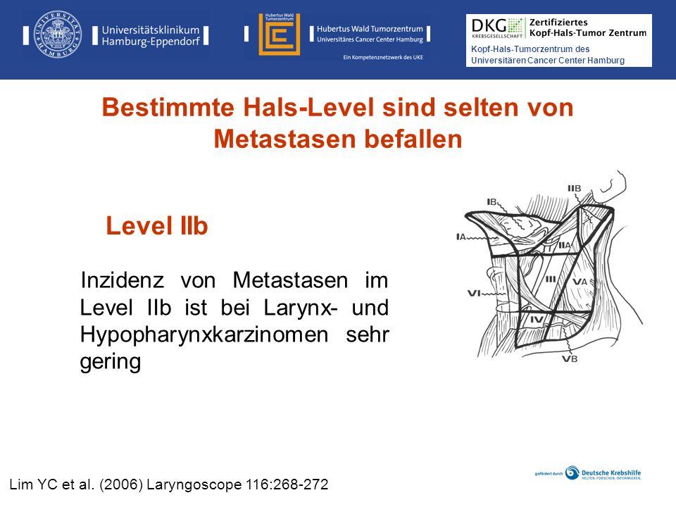 Kopf-Hals-Tumorzentrum des Universitären Cancer Center Hamburg Inzidenz von Metastasen im Level IIb ist bei Larynx- und Hypopharynxkarzinomen sehr ger