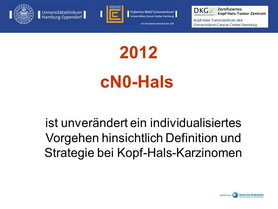 Kopf-Hals-Tumorzentrum des Universitären Cancer Center Hamburg ist unverändert ein individualisiertes Vorgehen hinsichtlich Definition und Strategie b