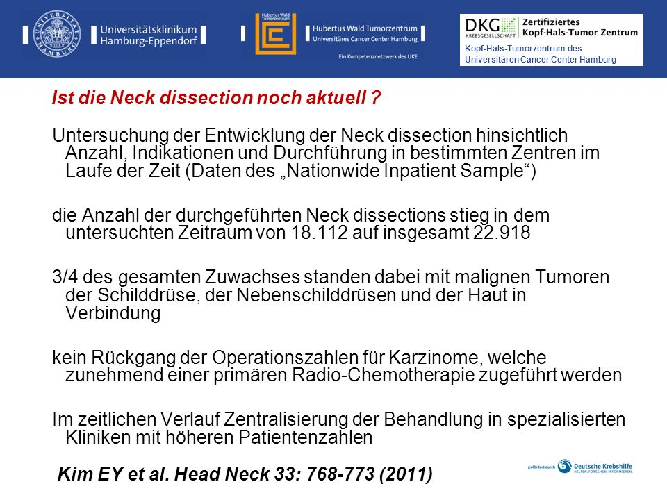 Kopf-Hals-Tumorzentrum des Universitären Cancer Center Hamburg Kim EY et al. Head Neck 33: 768-773 (2011) Untersuchung der Entwicklung der Neck dissec