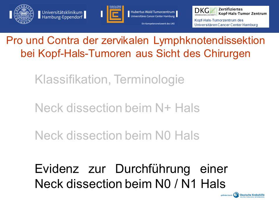 Kopf-Hals-Tumorzentrum des Universitären Cancer Center Hamburg Evidenz zur Durchführung einer Neck dissection beim N0 / N1 Hals Neck dissection beim N
