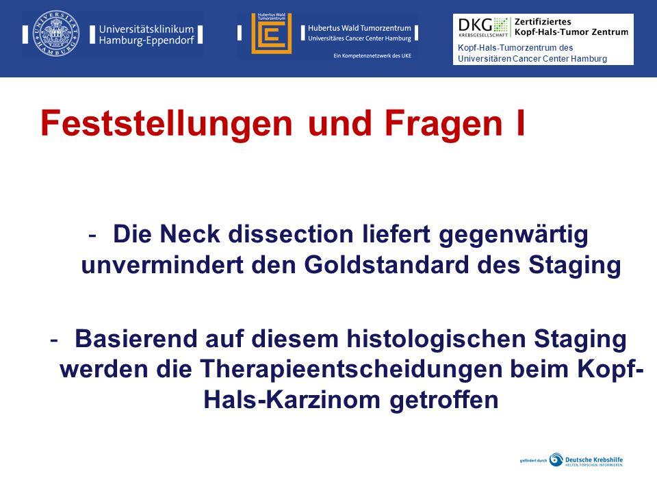 Kopf-Hals-Tumorzentrum des Universitären Cancer Center Hamburg Feststellungen und Fragen I -Die Neck dissection liefert gegenwärtig unvermindert den G