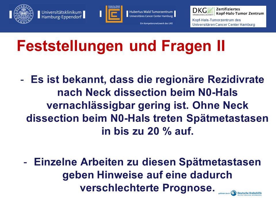 Kopf-Hals-Tumorzentrum des Universitären Cancer Center Hamburg -Es ist bekannt, dass die regionäre Rezidivrate nach Neck dissection beim N0-Hals verna
