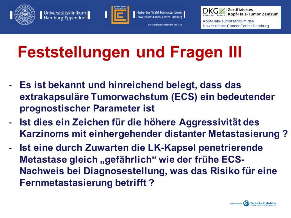 Kopf-Hals-Tumorzentrum des Universitären Cancer Center Hamburg -Es ist bekannt und hinreichend belegt, dass das extrakapsuläre Tumorwachstum (ECS) ein