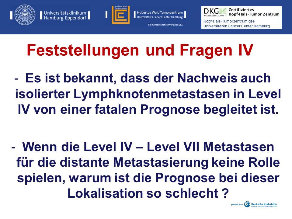 Kopf-Hals-Tumorzentrum des Universitären Cancer Center Hamburg -Es ist bekannt, dass der Nachweis auch isolierter Lymphknotenmetastasen in Level IV vo