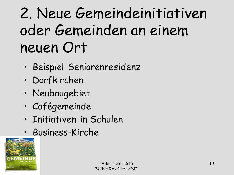 Hildesheim 2010 Volker Roschke - AMD 15 2. Neue Gemeindeinitiativen oder Gemeinden an einem neuen Ort Beispiel Seniorenresidenz Dorfkirchen Neubaugebi