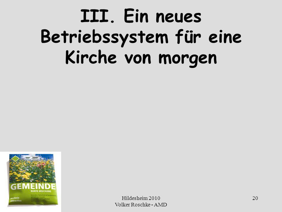 Hildesheim 2010 Volker Roschke - AMD 20 III. Ein neues Betriebssystem für eine Kirche von morgen