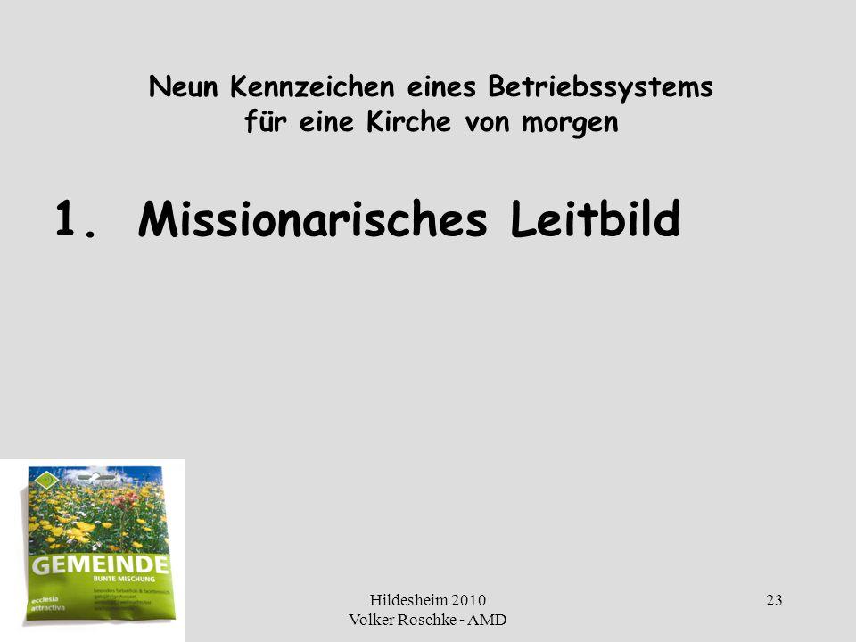 Hildesheim 2010 Volker Roschke - AMD 23 Neun Kennzeichen eines Betriebssystems für eine Kirche von morgen 1.Missionarisches Leitbild