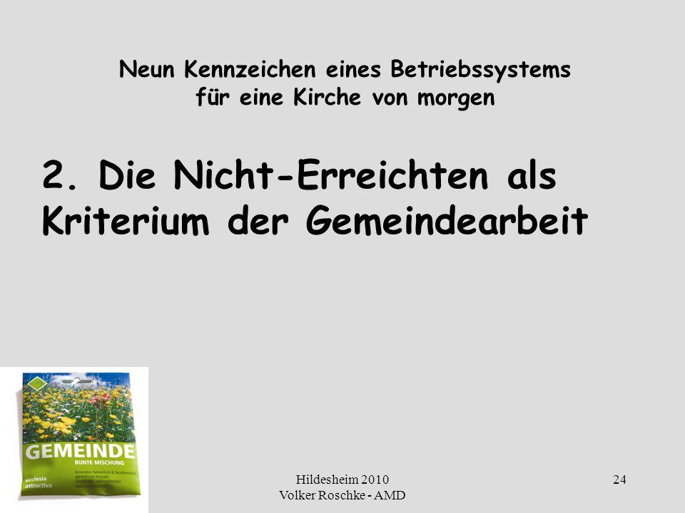 Hildesheim 2010 Volker Roschke - AMD 24 Neun Kennzeichen eines Betriebssystems für eine Kirche von morgen 2. Die Nicht-Erreichten als Kriterium der Ge