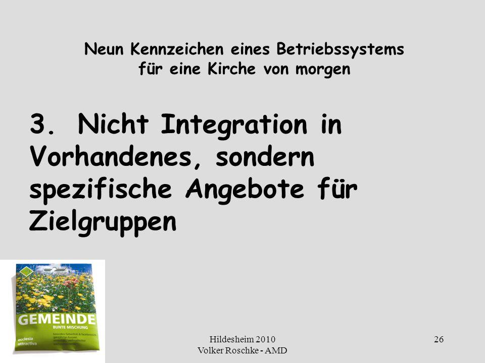 Hildesheim 2010 Volker Roschke - AMD 26 Neun Kennzeichen eines Betriebssystems für eine Kirche von morgen 3.Nicht Integration in Vorhandenes, sondern