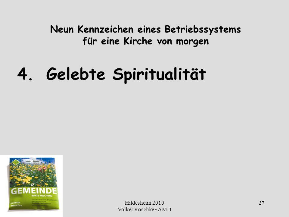 Hildesheim 2010 Volker Roschke - AMD 27 Neun Kennzeichen eines Betriebssystems für eine Kirche von morgen 4.Gelebte Spiritualität