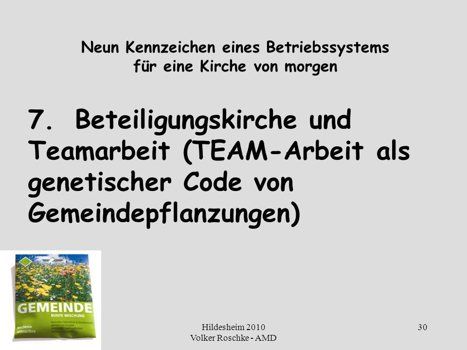 Hildesheim 2010 Volker Roschke - AMD 30 Neun Kennzeichen eines Betriebssystems für eine Kirche von morgen 7.Beteiligungskirche und Teamarbeit (TEAM-Ar