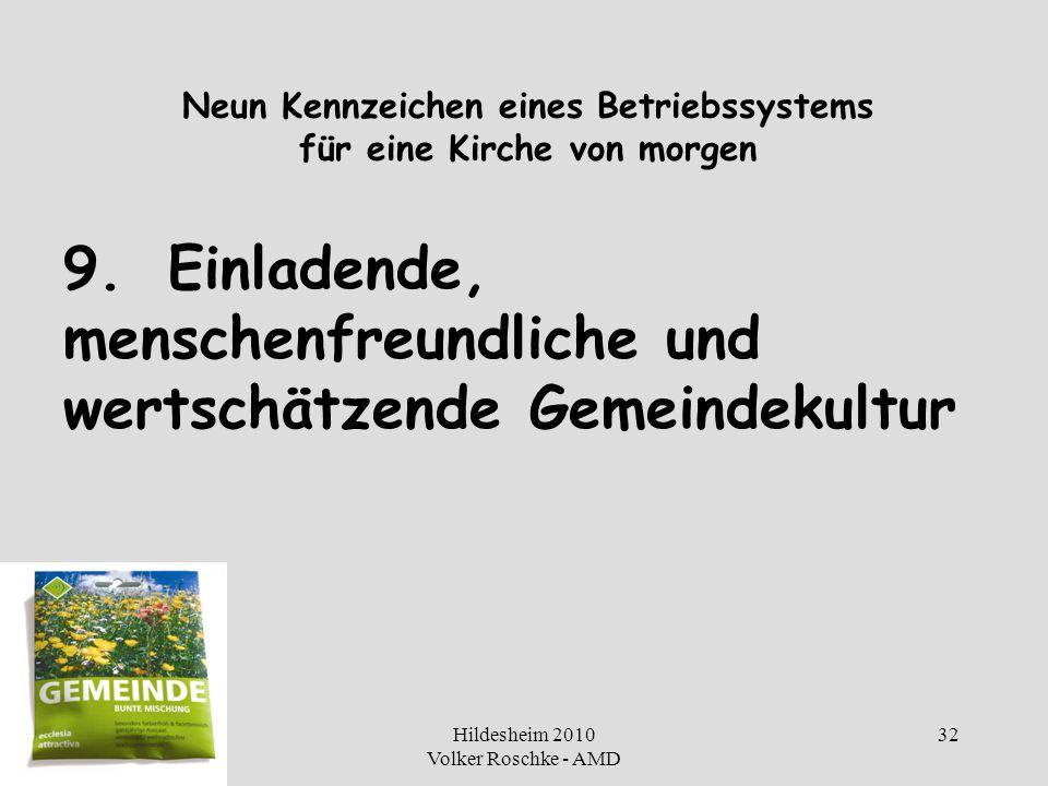 Hildesheim 2010 Volker Roschke - AMD 32 Neun Kennzeichen eines Betriebssystems für eine Kirche von morgen 9.Einladende, menschenfreundliche und wertsc