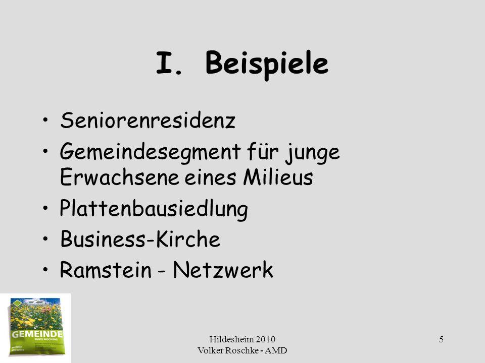 Hildesheim 2010 Volker Roschke - AMD 26 Neun Kennzeichen eines Betriebssystems für eine Kirche von morgen 3.Nicht Integration in Vorhandenes, sondern spezifische Angebote für Zielgruppen