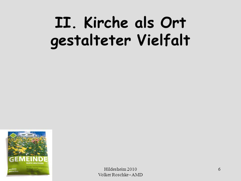 Hildesheim 2010 Volker Roschke - AMD 6 II. Kirche als Ort gestalteter Vielfalt