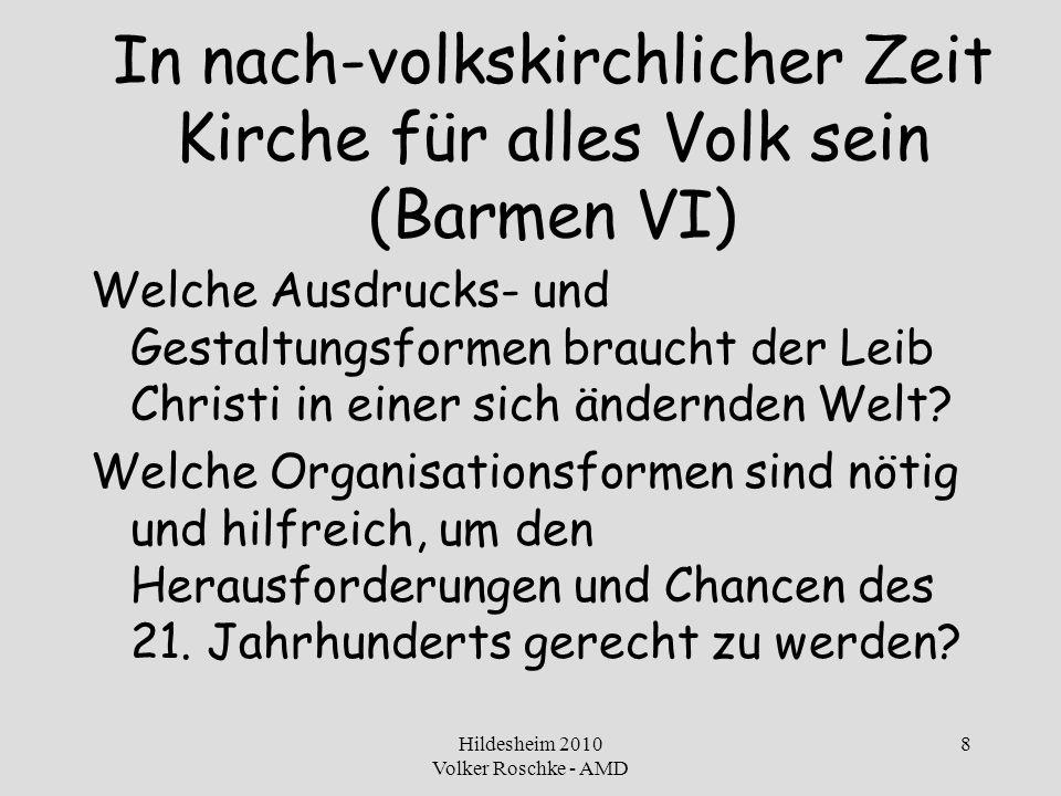 Hildesheim 2010 Volker Roschke - AMD 9 Individualisierung & Pluralisierung Die Menschen leben nicht mehr nach alten lokalen Mustern Die zeitlichen Lebensmuster sind weitgehend pluralisiert Alles wird zum Gegenstand der Wahl