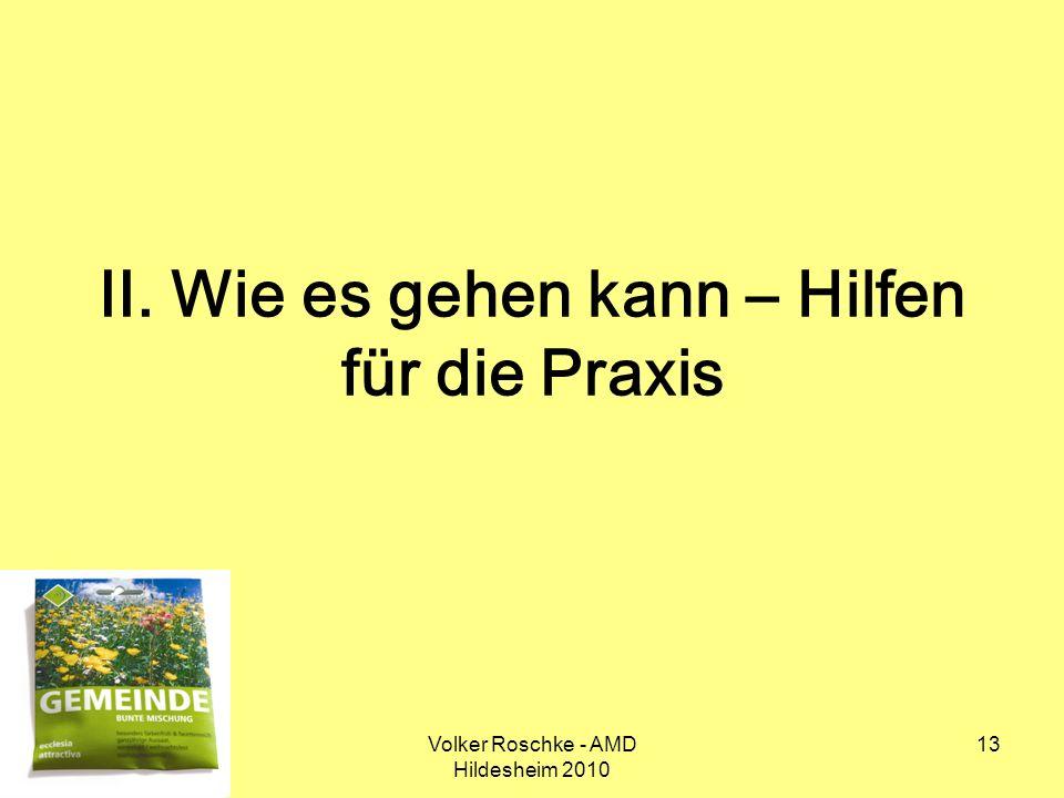 Volker Roschke - AMD Hildesheim 2010 13 II. Wie es gehen kann – Hilfen für die Praxis