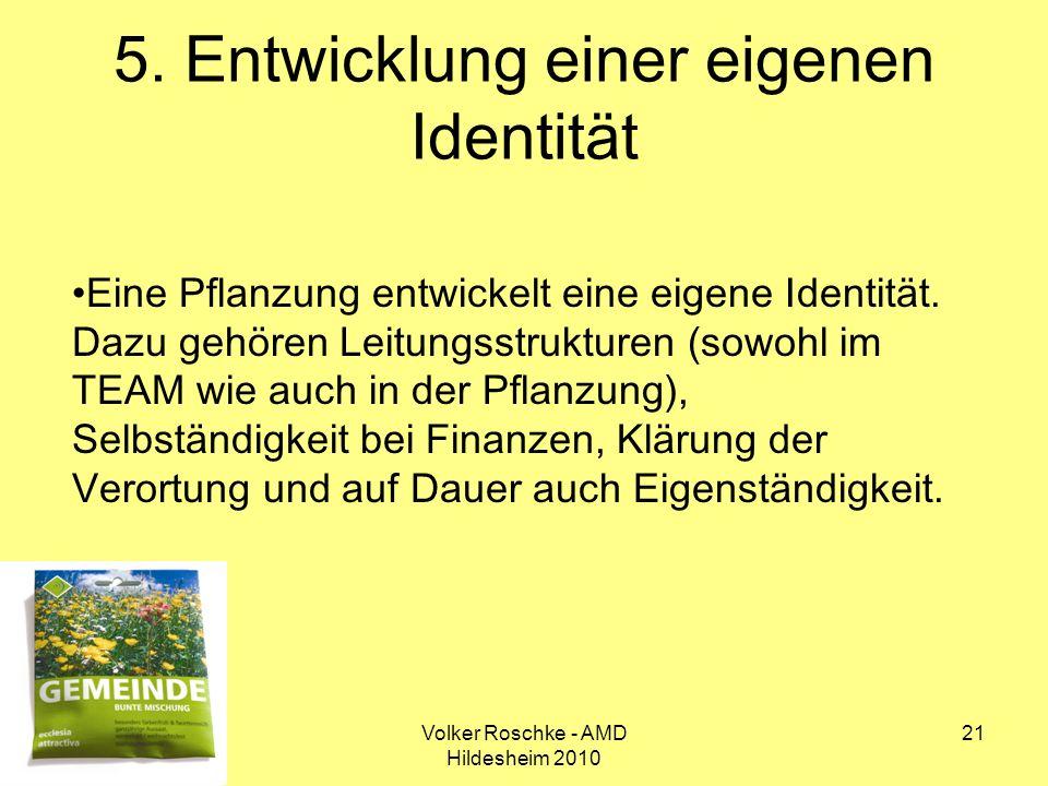 Volker Roschke - AMD Hildesheim 2010 21 5. Entwicklung einer eigenen Identität Eine Pflanzung entwickelt eine eigene Identität. Dazu gehören Leitungss