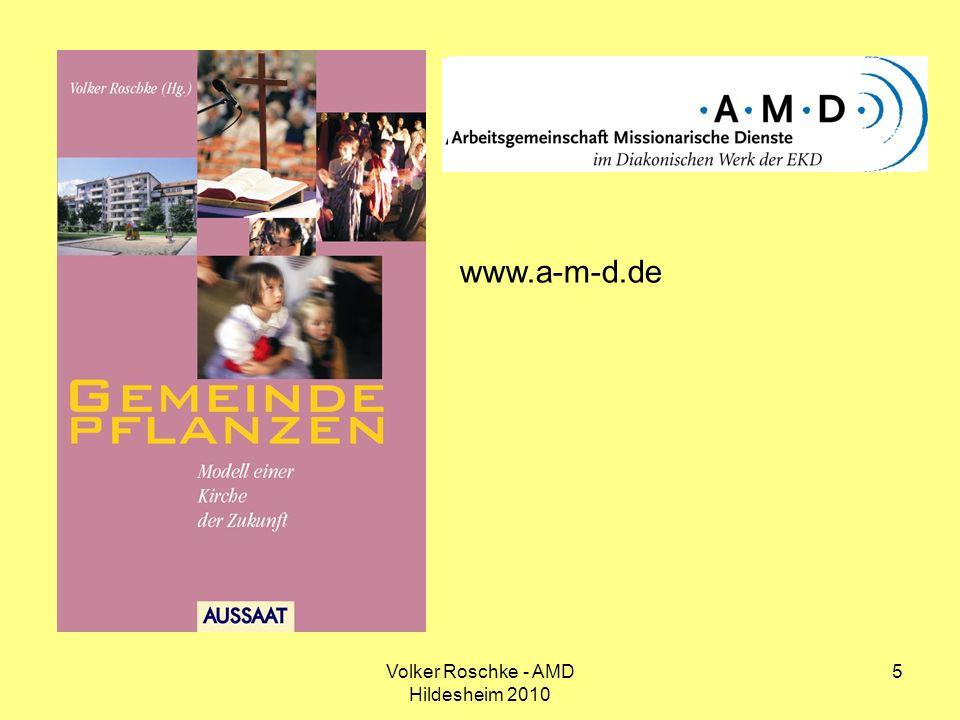 Volker Roschke - AMD Hildesheim 2010 26 Kirche zukunftsfähig aufstellen – Erfahrungen mit churchplanting in Deutschland Kirche zukunftsfähig aufstellen – vier Impulse 4.