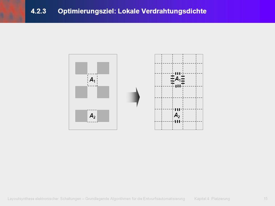 Layoutsynthese elektronischer Schaltungen – Grundlegende Algorithmen für die Entwurfsautomatisierung Kapitel 4: Platzierung15 4.2.3Optimierungsziel: L