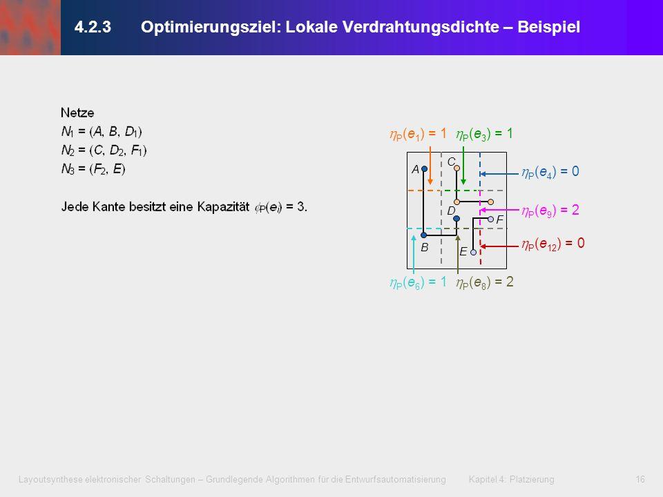 Layoutsynthese elektronischer Schaltungen – Grundlegende Algorithmen für die Entwurfsautomatisierung Kapitel 4: Platzierung16 A B C D E P (e 9 ) = 2 P