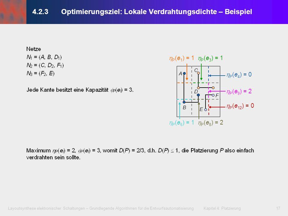 Layoutsynthese elektronischer Schaltungen – Grundlegende Algorithmen für die Entwurfsautomatisierung Kapitel 4: Platzierung17 A B C D E P (e 9 ) = 2 P