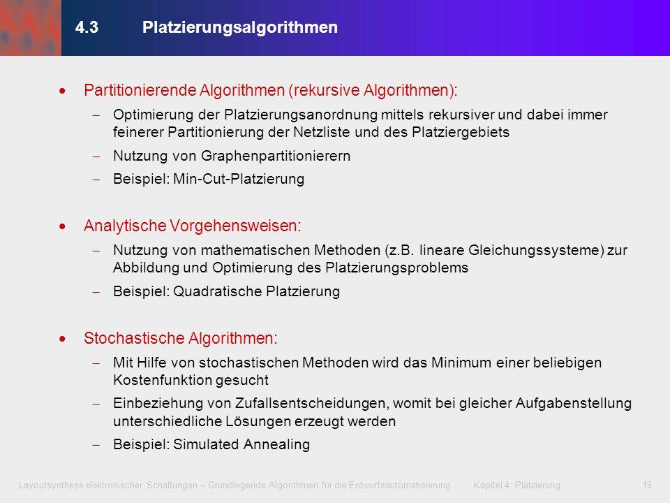 Layoutsynthese elektronischer Schaltungen – Grundlegende Algorithmen für die Entwurfsautomatisierung Kapitel 4: Platzierung19 Partitionierende Algorit